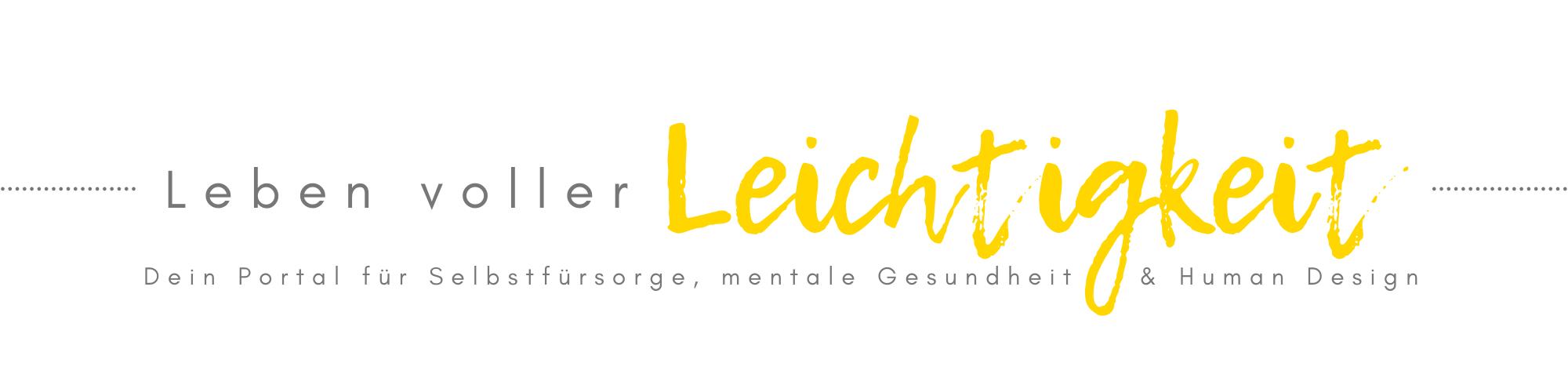 Leben voller Leichtigkeit - dein Blog für Selbstfürsorge und mentale Gesundheit